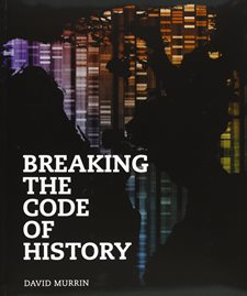 Breaking the code of History - David Murrin 1