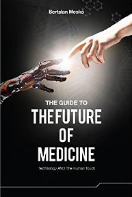 The Future of Medicine by Dr Bertalan Mesko - cover