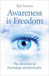 Awareness is Freedom by Dr Itai Ivtzan