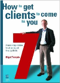 Nigel Temple - How to get clients to come to you