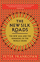Peter Frankopan - New Silk Roads