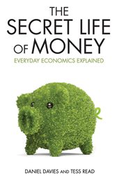 Dan Davies - The Secret Life of Money book cover