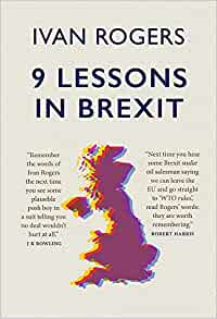 Ivan Rogers - 9 Lessons in Brexit