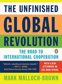 Mark Malloch-Brown The Unfinished Global Revolution The Road to International Cooperation resized