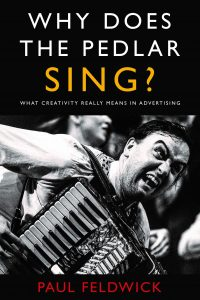 Why Does The Pedlar Sing? by Paul Feldwick published by Matador